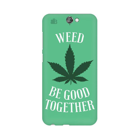 Weed be good Together HTC One A9 Phone Cover