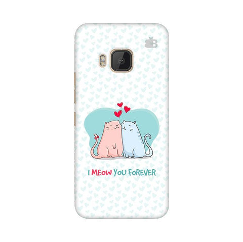 Meow You Forever HTC One M9 Phone Cover