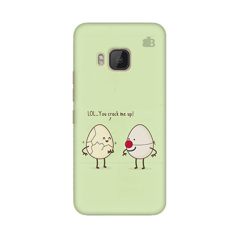 You Crack me up HTC One M9 Phone Cover