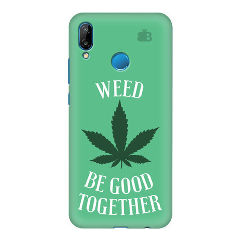 Weed be good Together Honor P20 Lite Cover