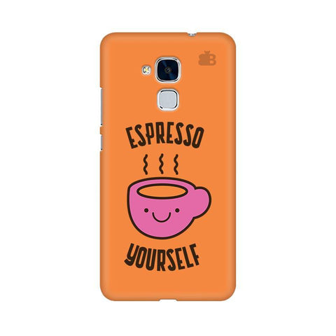 Espresso Yourself Huawei Honor 5C Phone Cover