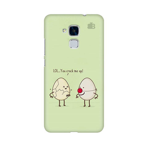 You Crack me up Huawei Honor 5C Phone Cover