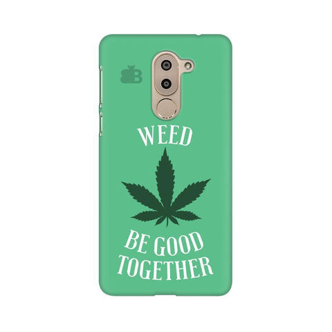Weed be good Together Huawei Honor 6X Phone Cover