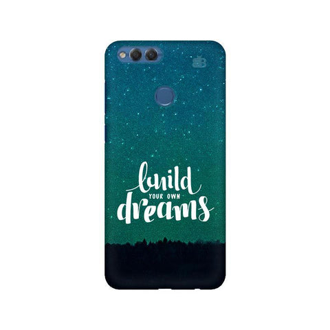 Build your own Dreams Huawei Honor 7X Phone Cover