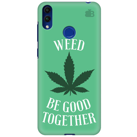 Weed be good Together Huawei Honor 8C Cover