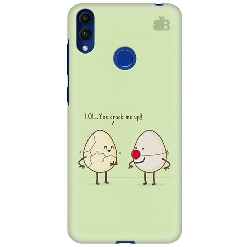You Crack me up Huawei Honor 8C Cover