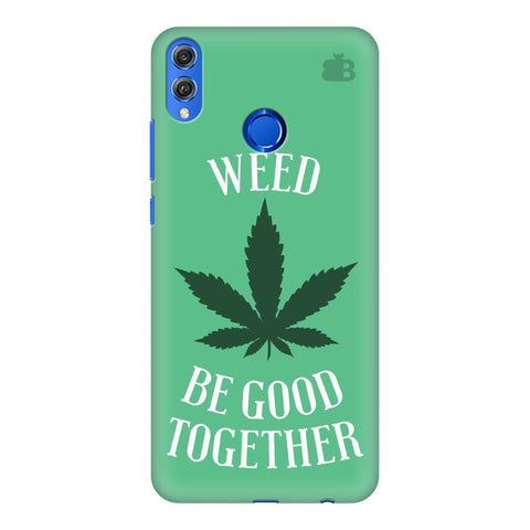 Weed be good Together Huawei Honor 8X Cover
