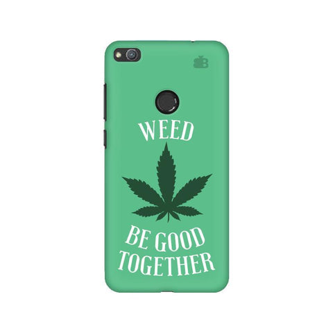 Weed be good Together Huawei Honor 8 Lite Phone Cover