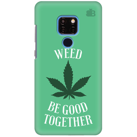 Weed be good Together Huawei Mate 20 Cover