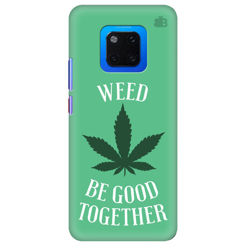 Weed be good Together Huawei Mate 20 Pro Cover