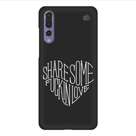 Share Some F'ing Love Huawei P20 Design Phone Cover