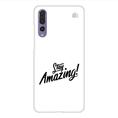 Stay Amazing Huawei P20 Design Phone Cover