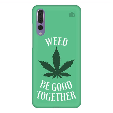 Weed be good Together Huawei P20 Design Phone Cover