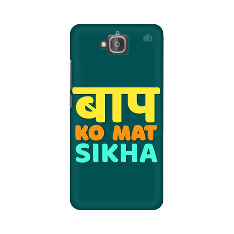 Baap ko mat Sikha Huwaei Honor Holly 2 Plus Cover