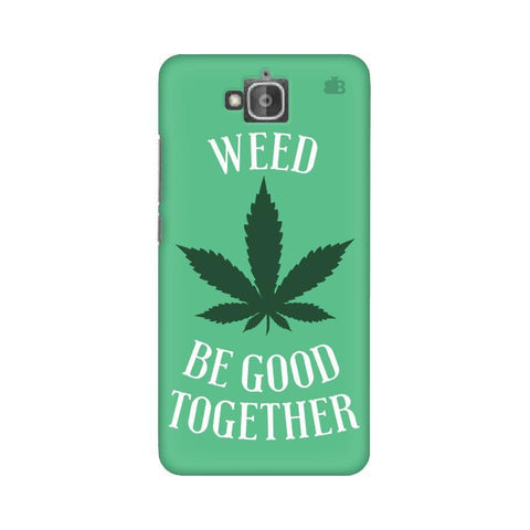 Weed be good Together Huwaei Honor Holly 2 Plus Phone Cover