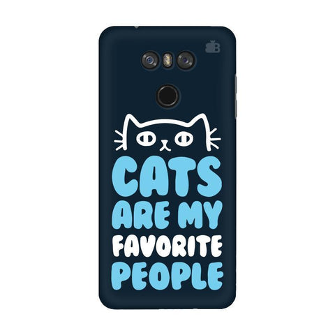 Cats favorite People LG G6 Phone Cover