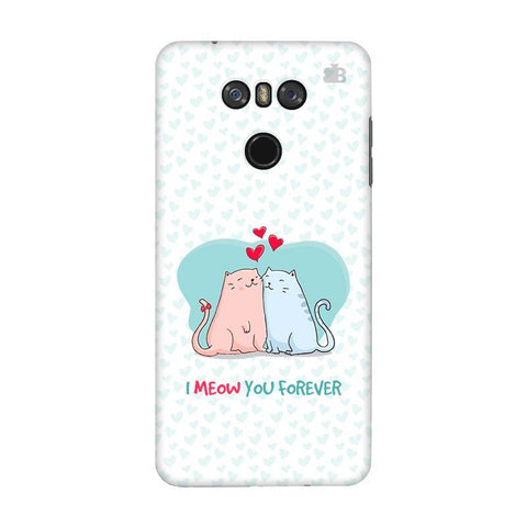 Meow You Forever LG G6 Phone Cover