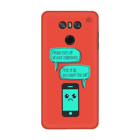 Payin This Bill LG G6 Phone Cover