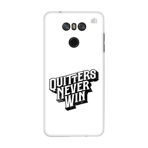 Quitters Never Win LG G6 Phone Cover