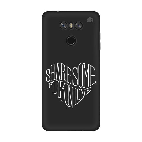 Share Some F'ing Love LG G6 Phone Cover