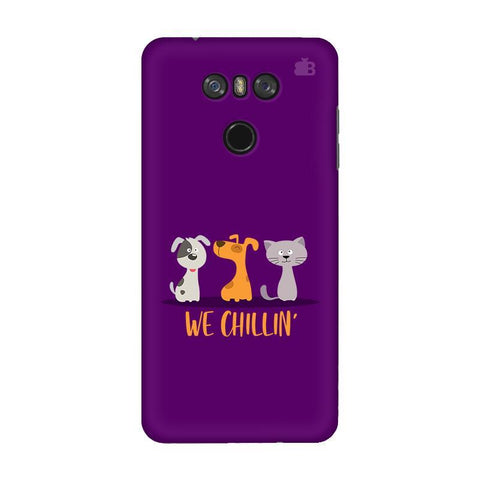 We Chillin LG G6 Phone Cover