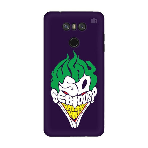 Why So Serious LG G6 Phone Cover