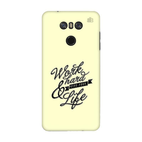 Work Hard LG G6 Phone Cover