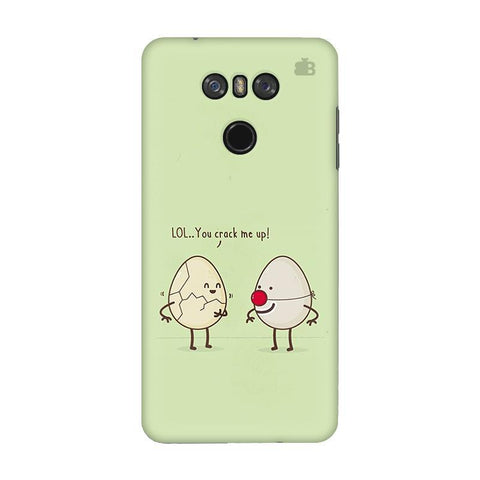 You Crack me up LG G6 Phone Cover