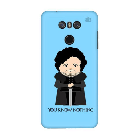 You Know Nothing LG G6 Phone Cover