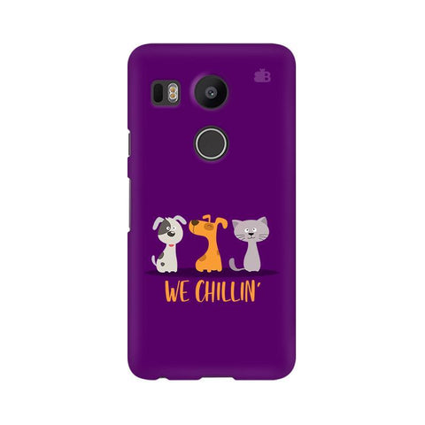 We Chillin LG Nexus 5X Phone Cover