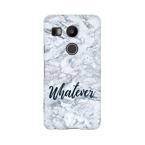 Whatever LG Nexus 5X Phone Cover