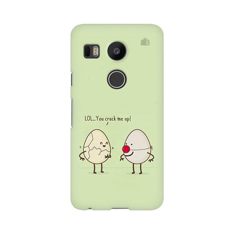 You Crack me up LG Nexus 5X Phone Cover