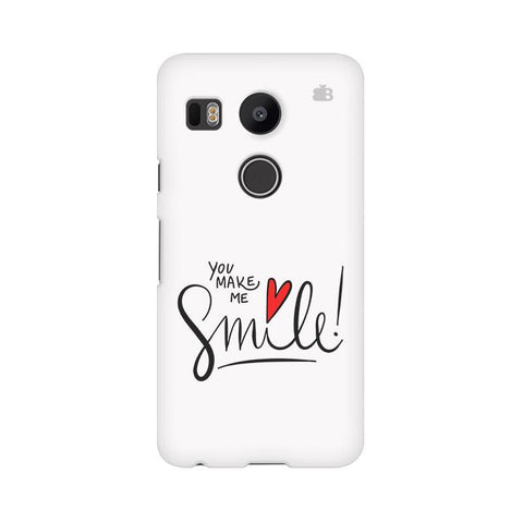You make me Smile LG Nexus 5X Phone Cover