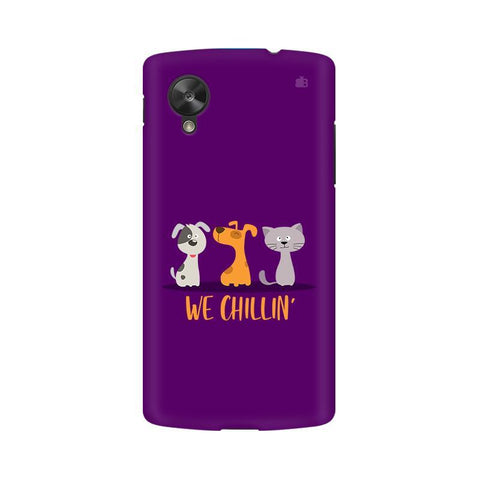 We Chillin LG Nexus 5 Phone Cover