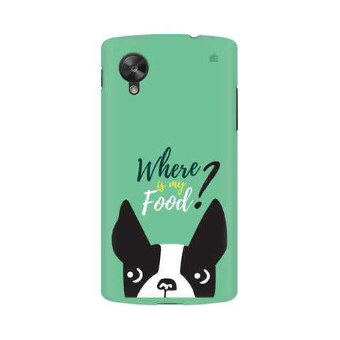 Where is my Food LG Nexus 5 Phone Cover