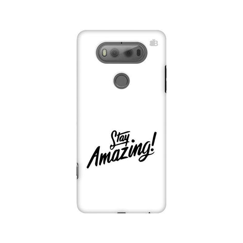Stay Amazing LG V20 Phone Cover