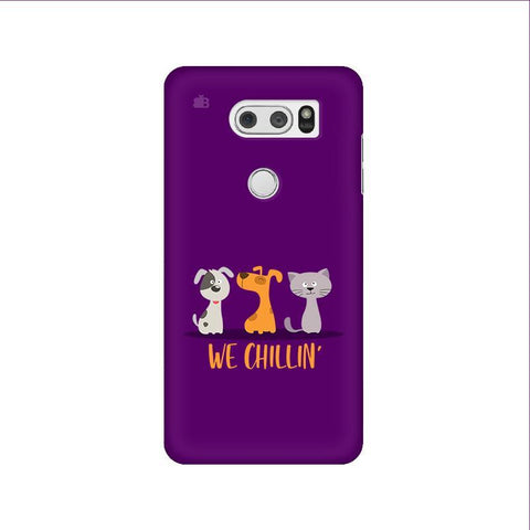We Chillin LG V30 Phone Cover