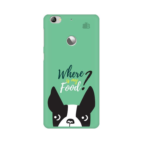 Where is my Food LeTV Leeco 1S Phone Cover