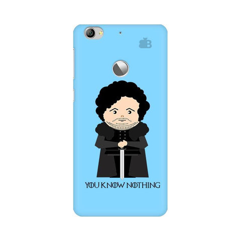 You Know Nothing LeTV Leeco 1S Phone Cover
