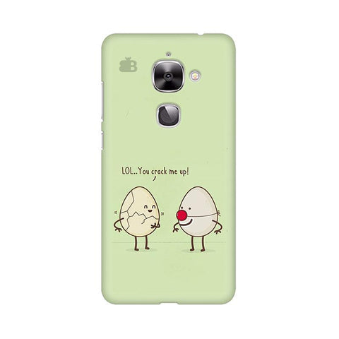 You Crack me up LeTV Leeco 2S Phone Cover
