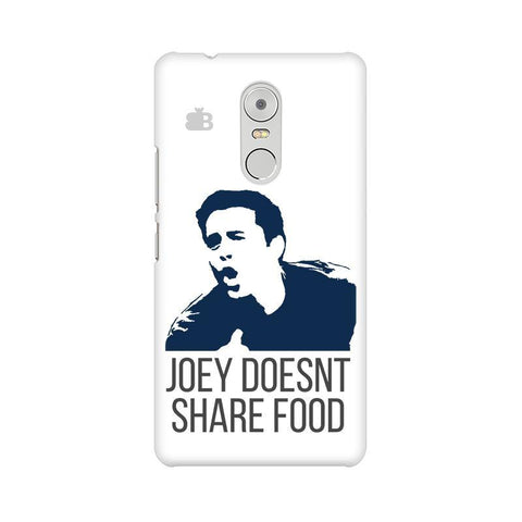 Joey doesnt share food Lenovo K6 Note Phone Cover