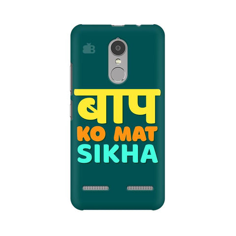 Baap ko mat Sikha Lenovo K6 Power Cover