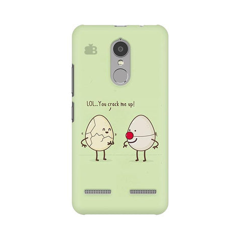You Crack me up Lenovo K6 Power Phone Cover