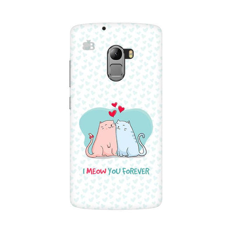 Meow You Forever Lenovo Vibe K4 Note Phone Cover
