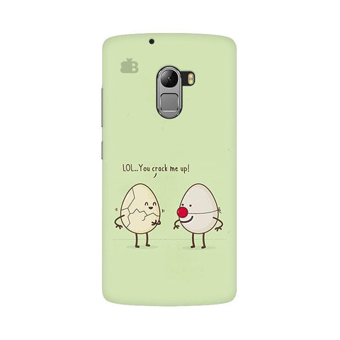 You Crack me up Lenovo Vibe K4 Note Phone Cover