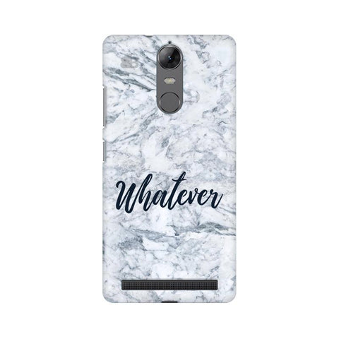 Whatever Lenovo Vibe K5 Note Phone Cover