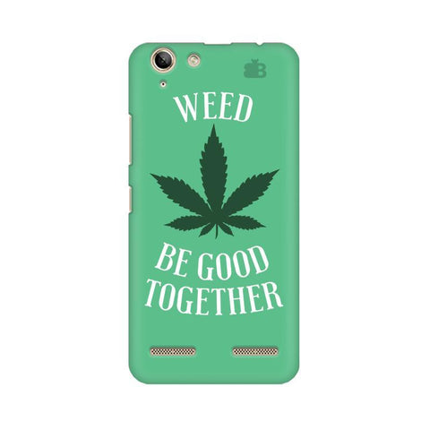 Weed be good Together Lenovo Vibe K5 Plus Phone Cover