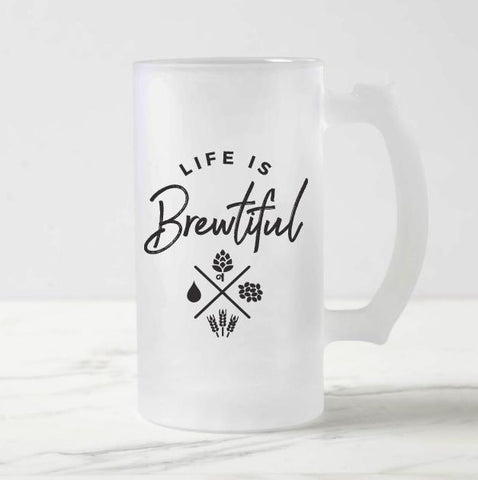Life Is Brewtiful Frosted Beer Mug