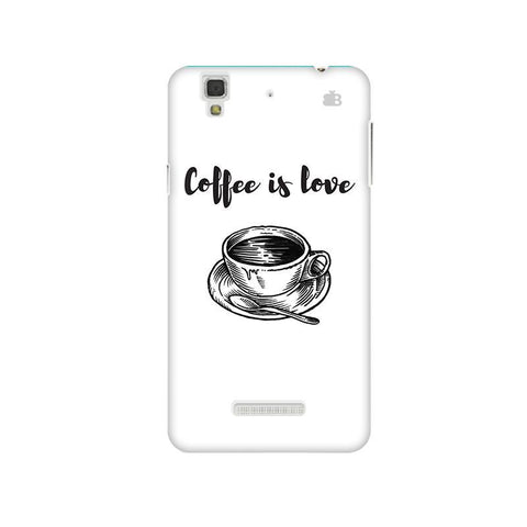 Coffee is Love Micromax Yu Yureka Plus Phone Cover
