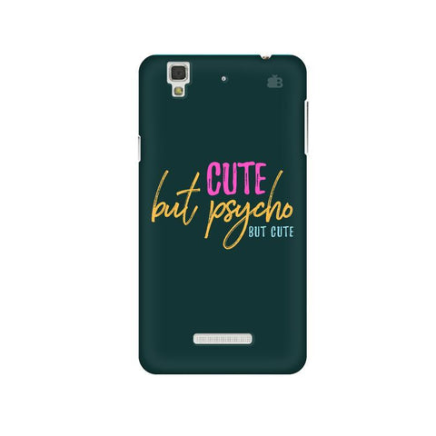 Cute but Psycho Micromax Yu Yureka Plus Phone Cover